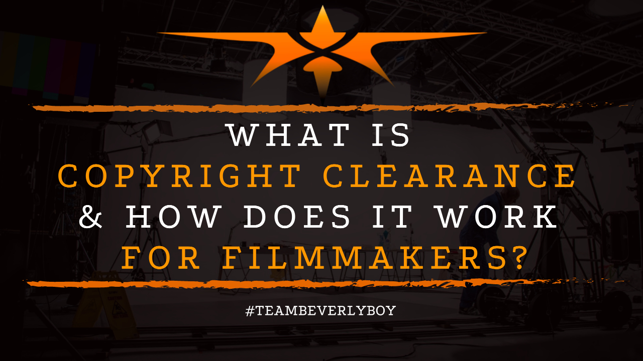What Is Copyright Clearance & How Does it Work for Filmmakers