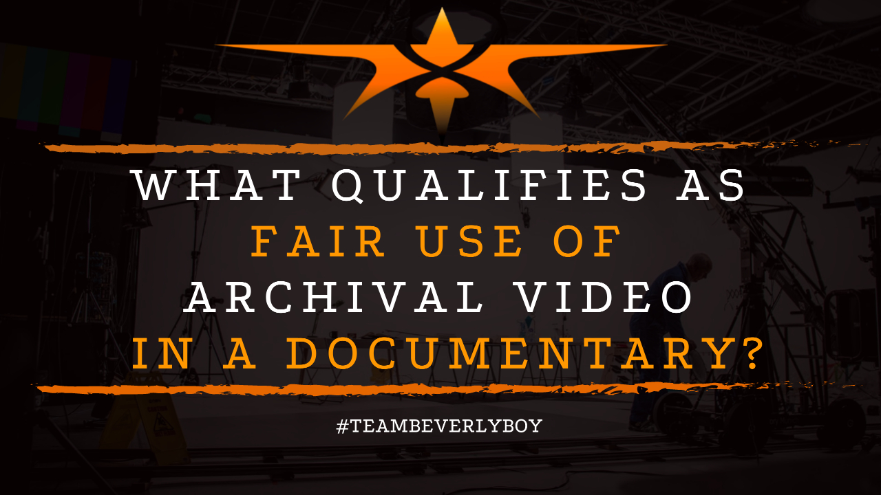 What Qualifies as Fair Use of Archival Video in a Documentary