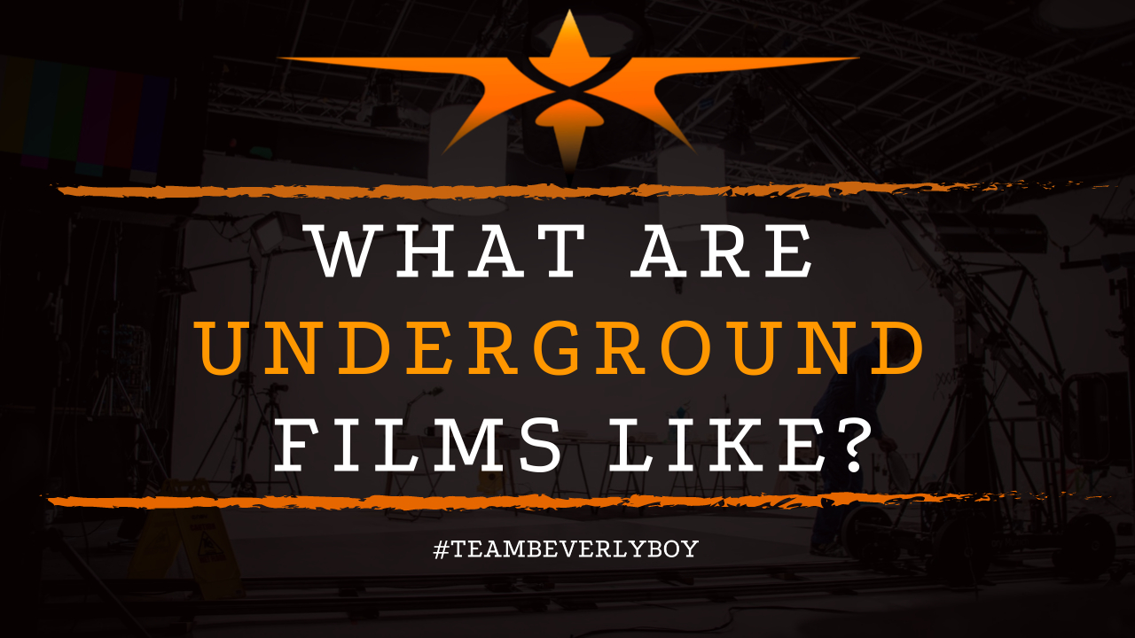 What are Underground Films Like