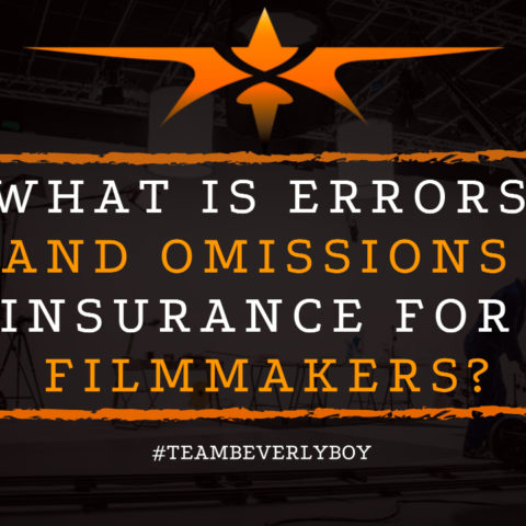 What is Errors and Omissions Insurance for Filmmakers