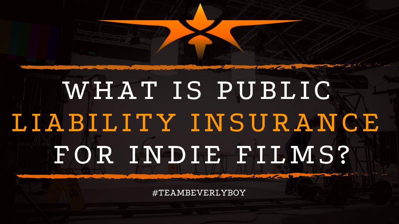 What is Public Liability Insurance for Indie Films