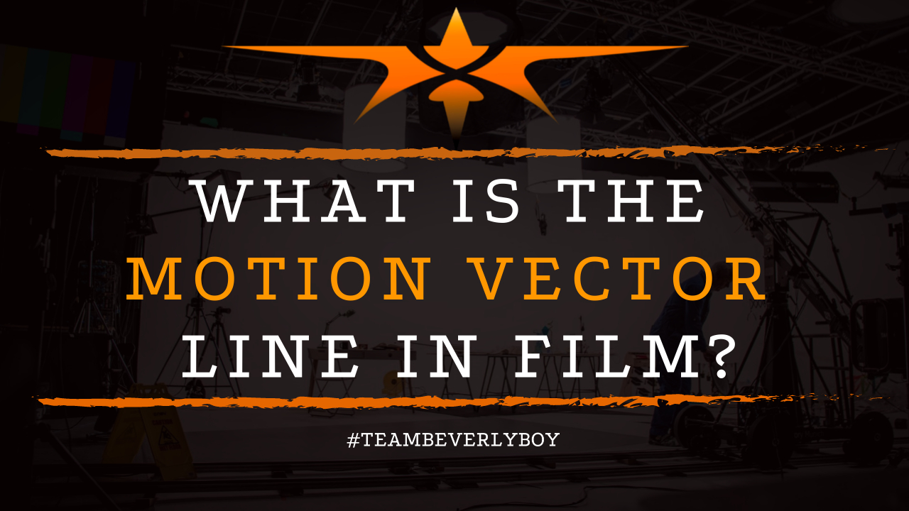 What is The Motion Vector Line in Film