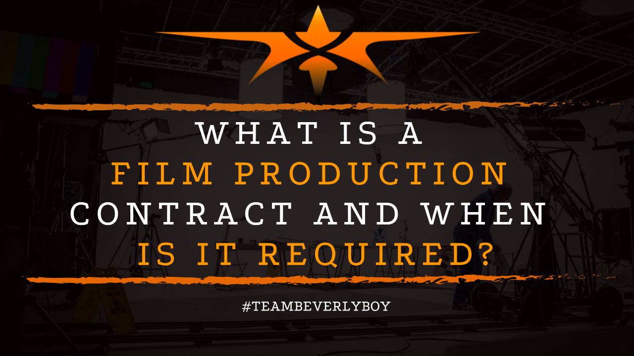 What is a Film Production Contract and When is it Required
