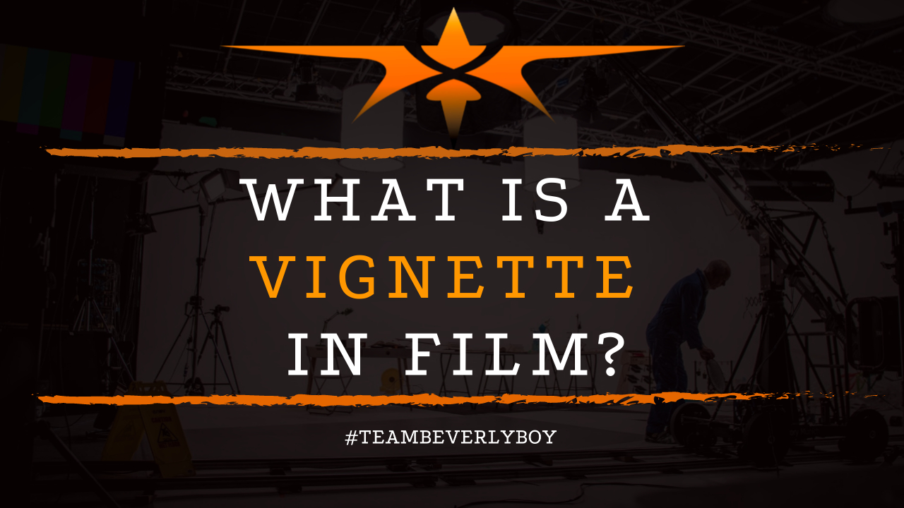 What is a Vignette in Film
