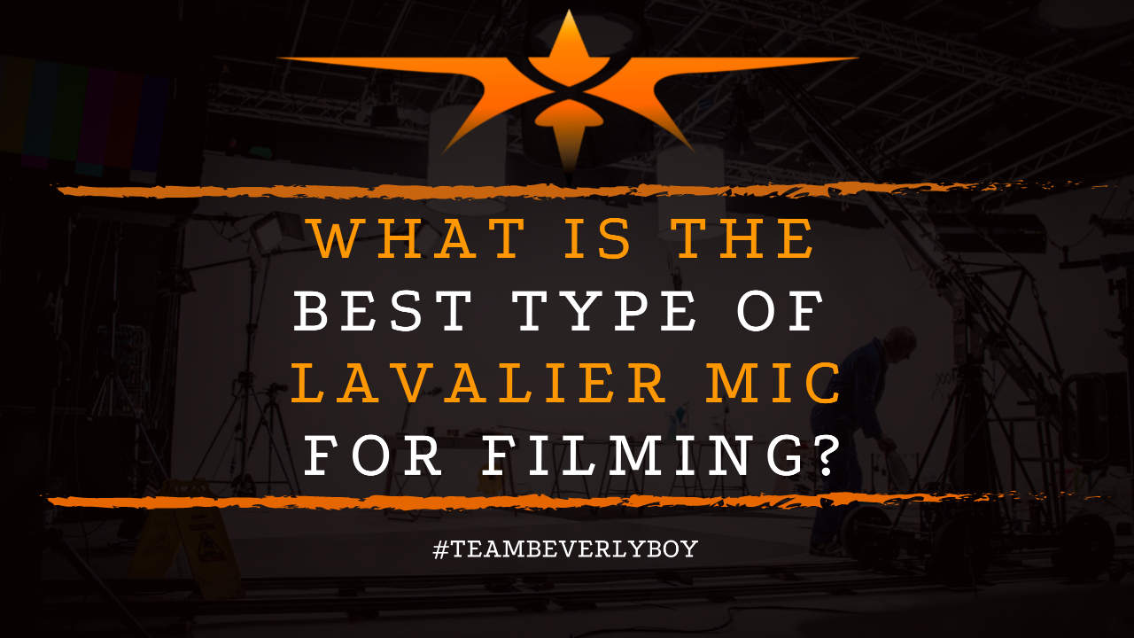 What is the Best Type of Lavalier Mic for Filming
