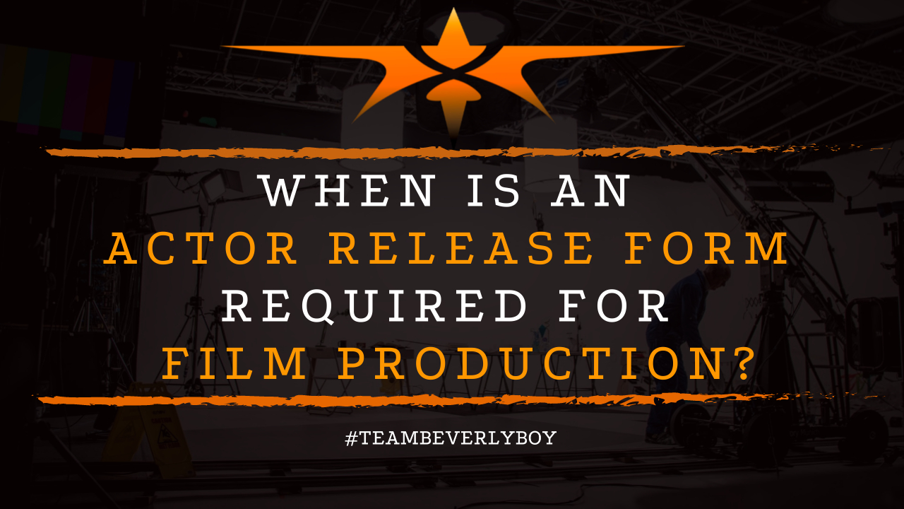When is an Actor Release Form Required for Film Production