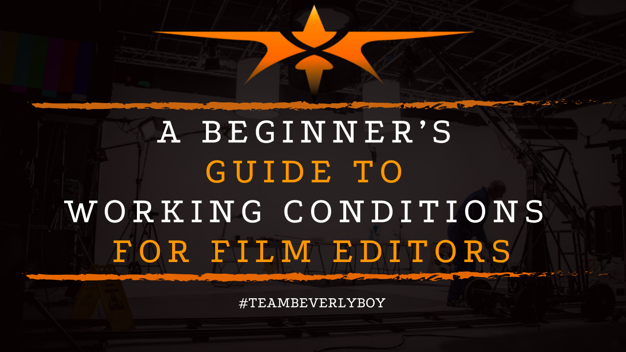 A Beginner's Guide to Working Conditions for Film Editors