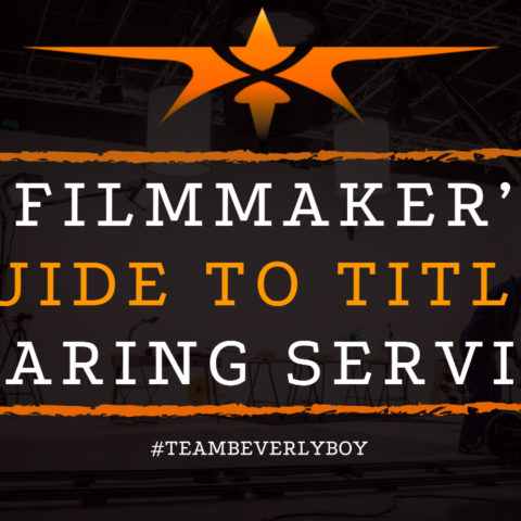 A Filmmaker's Guide to Title Clearing Services