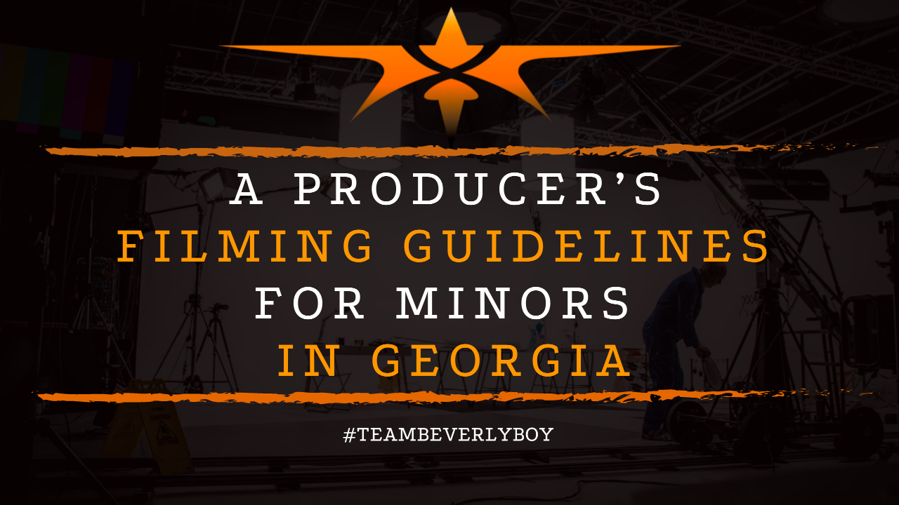 A Producer's Filming Guidelines for Minors in Georgia