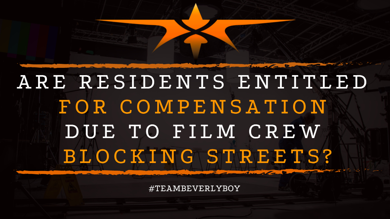 Are Residents Entitled for Compensation Due to Film Crew Blocking Streets