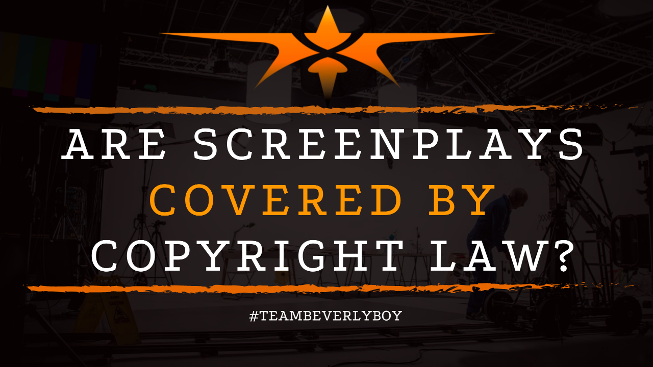 Are Screenplays Covered by Copyright Law