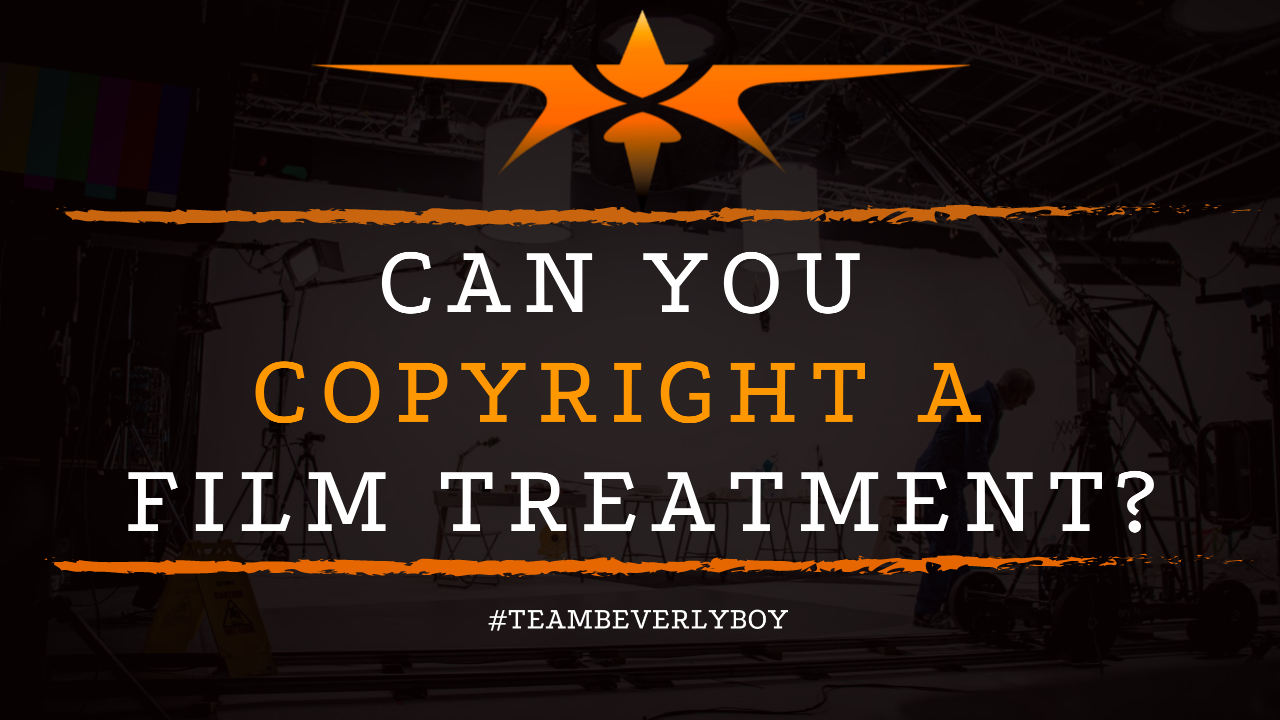 Can You Copyright a Film Treatment