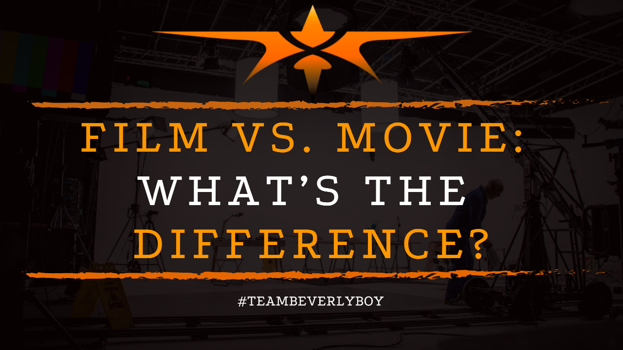 Film vs. Movie- What's the Difference