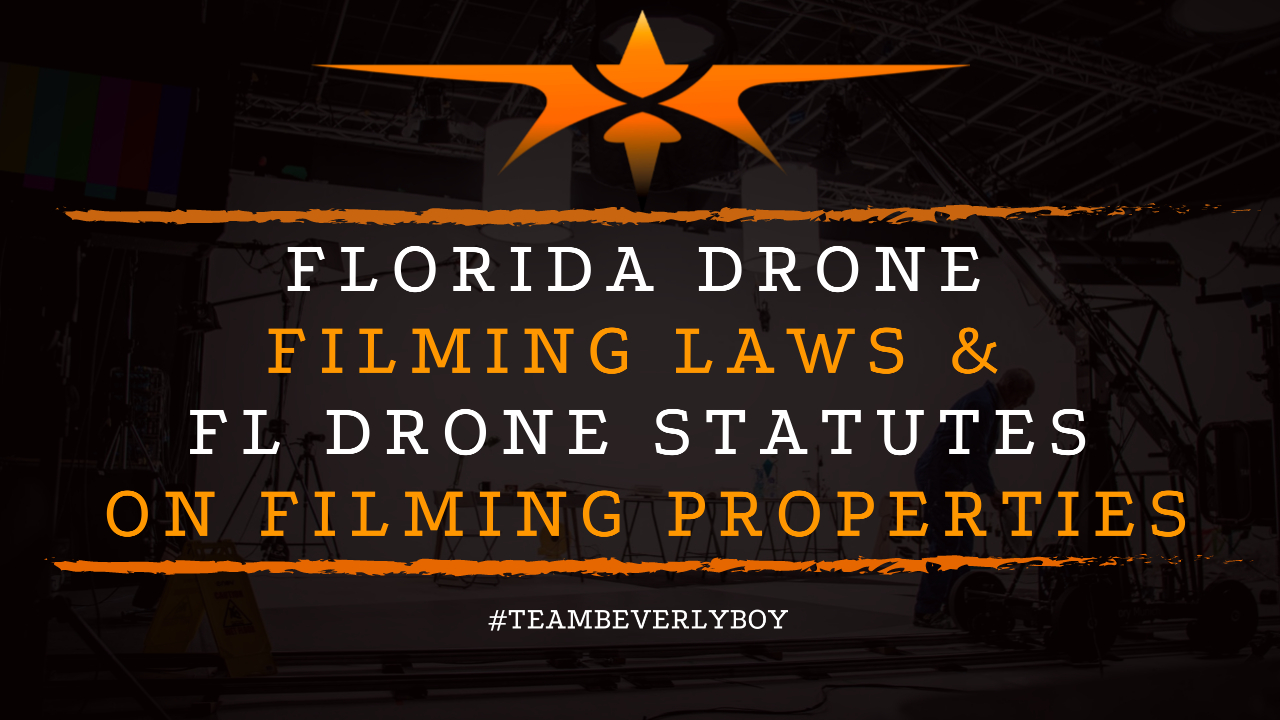 Florida Drone Filming Laws & FL Drone Statutes on Filming Properties