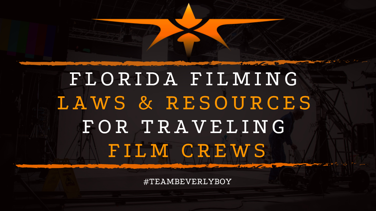 Florida Filming Laws & Resources for Traveling Film Crews