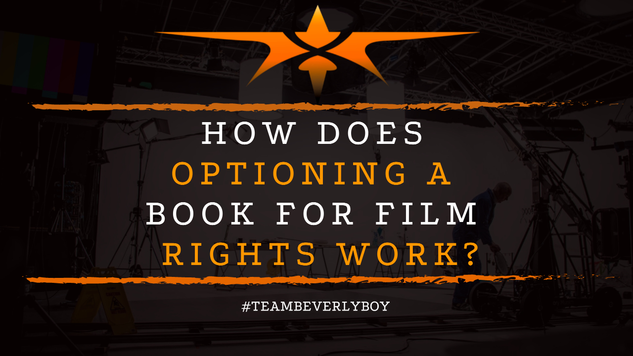How Does Optioning a Book for Film Rights Work