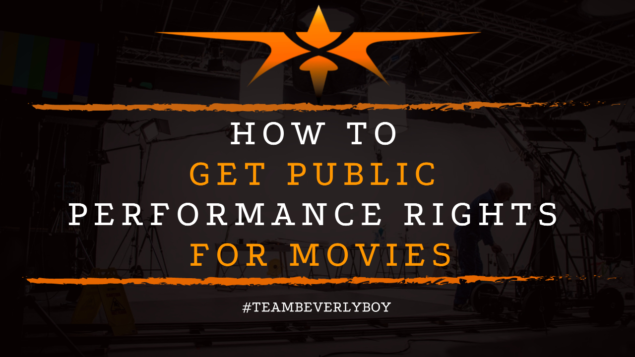 How to Get Public Performance Rights for Movies