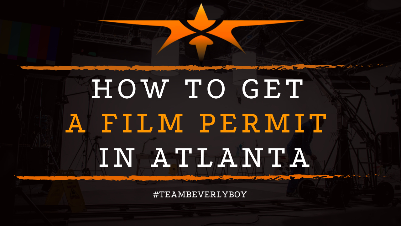 How to Get a Film Permit in Atlanta