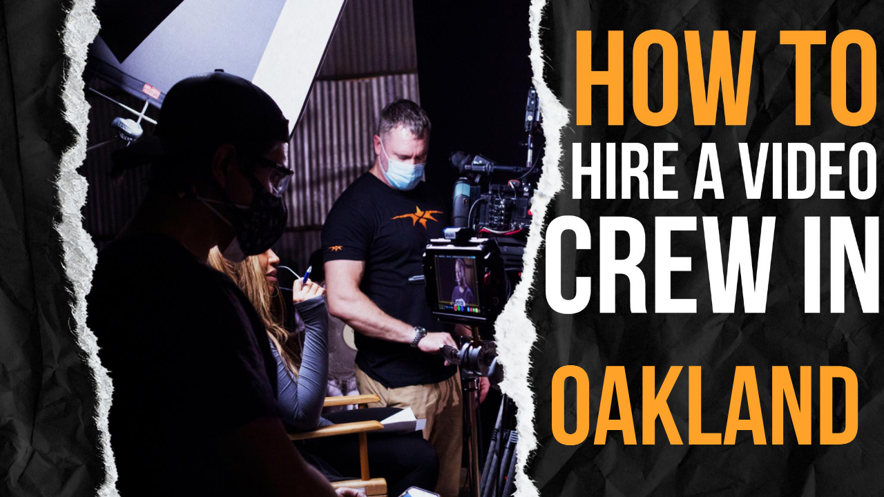 How to Hire a Video Crew in Oakland