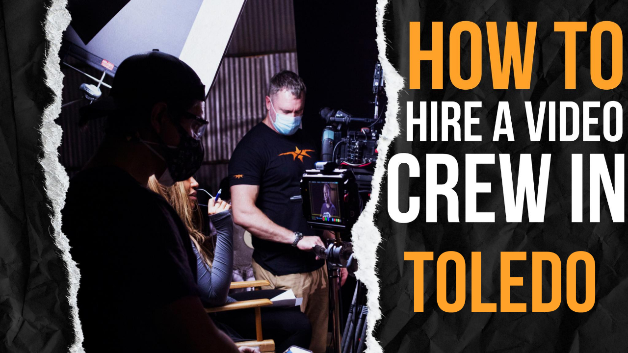 How to Hire a Video Crew in Toledo