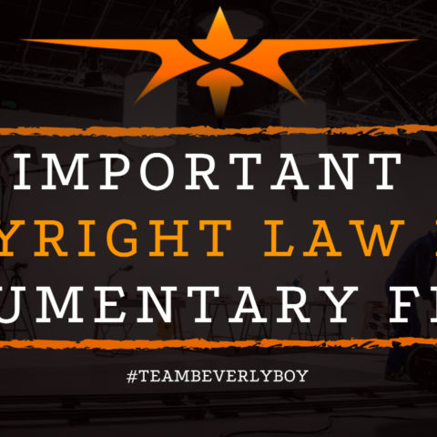 Important Copyright Law for Documentary Films
