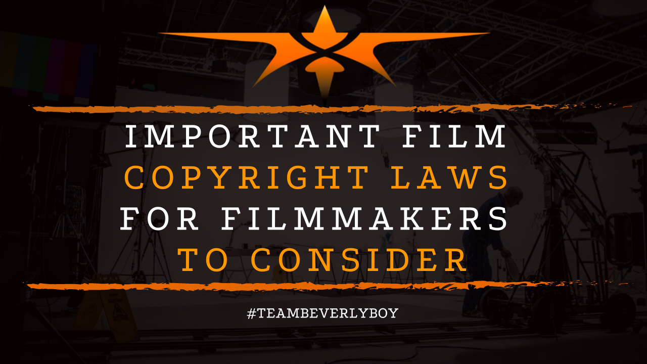 Important Film Copyright Laws for Filmmakers to Consider
