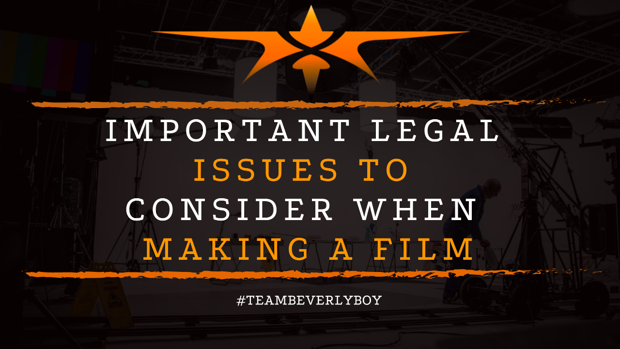 Important Legal Issues to Consider when Making a Film