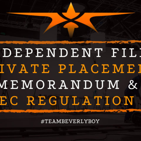 Independent Film Private Placement Memorandum & SEC Regulation D
