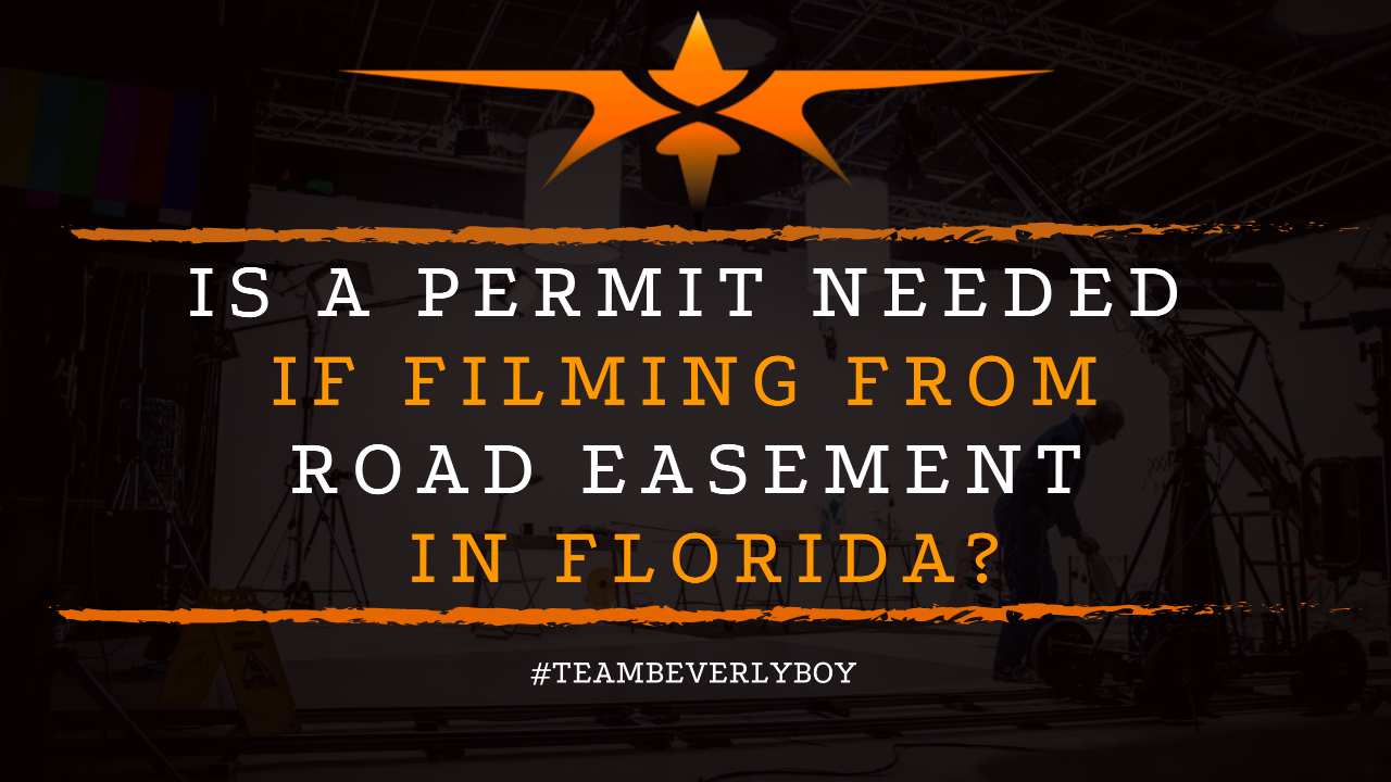 Is a Permit Needed if Filming From Road Easement in Florida