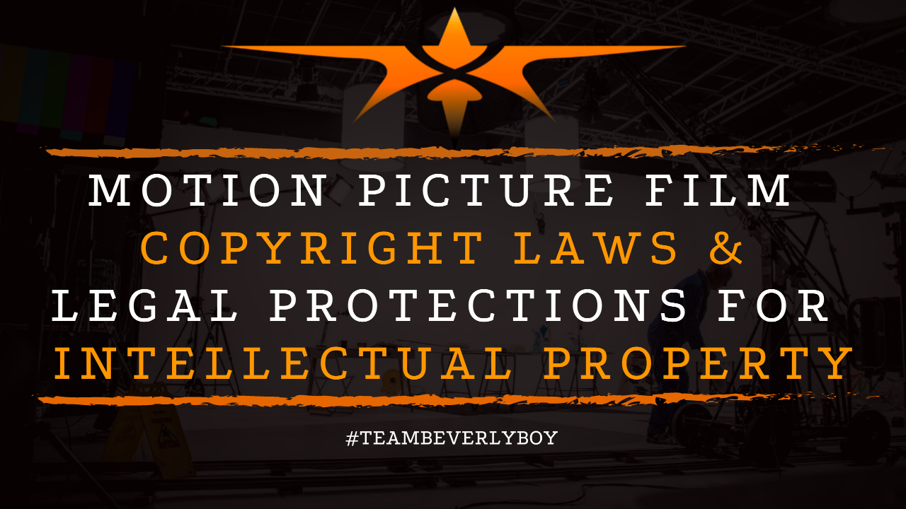 Motion Picture Film Copyright Laws & Legal Protections for Intellectual Property
