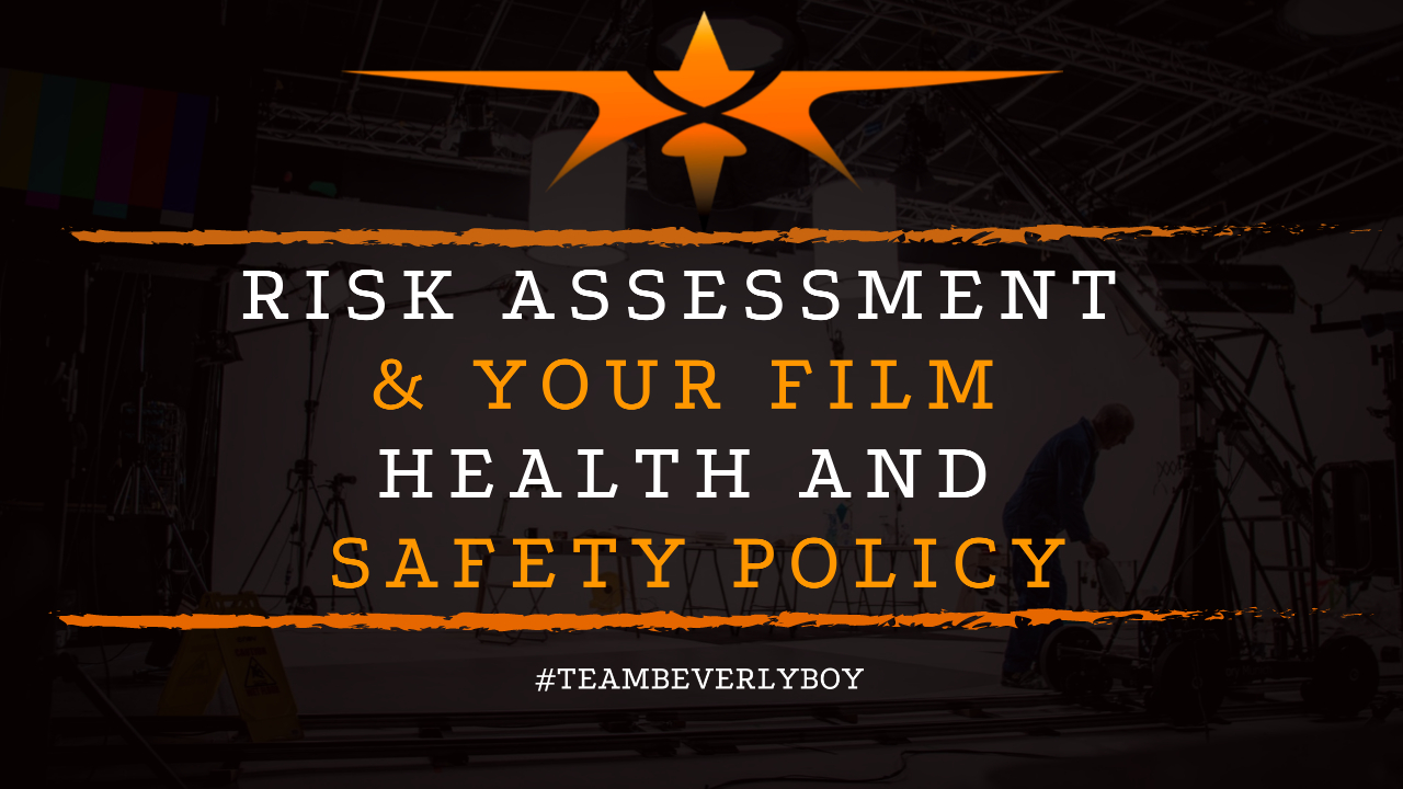 Risk Assessment & Your Film Health and Safety Policy
