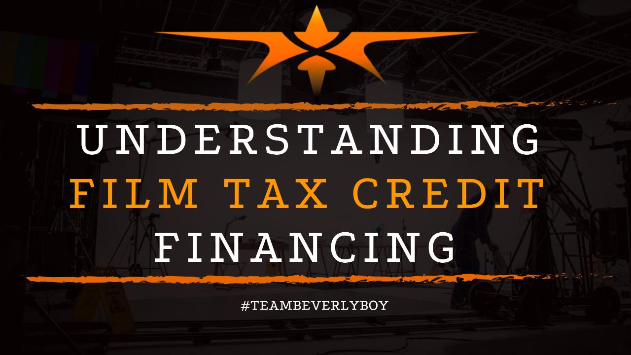 Understanding Film Tax Credit Financing