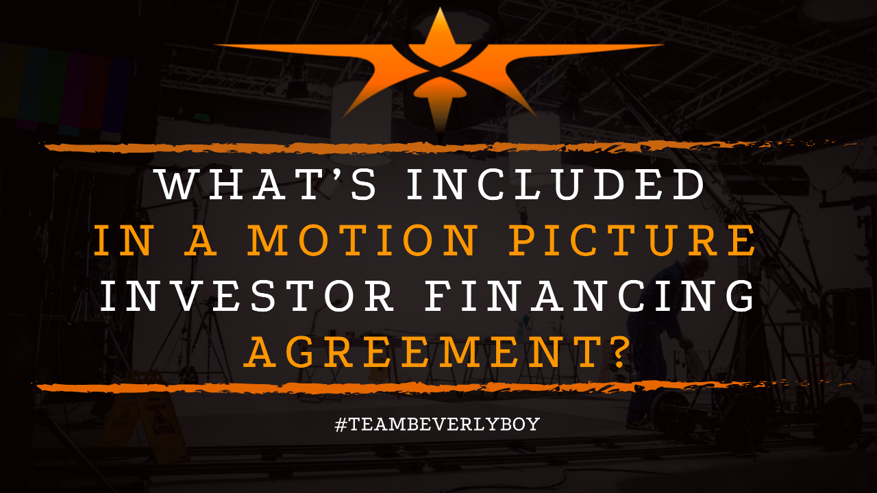 What's Included in a Motion Picture Investor Financing Agreement
