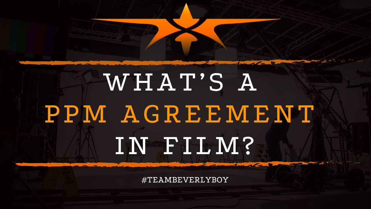What's a PPM Agreement in Film
