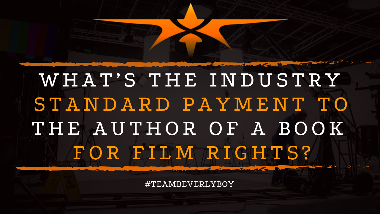 What's the Industry Standard Payment to the Author of a Book for Film Rights