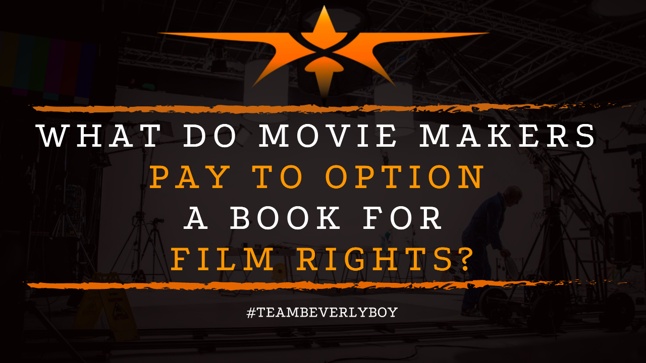 What Do Movie Makers Pay to Option a Book for Film Rights