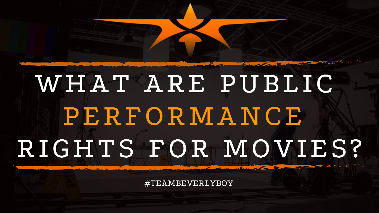 What are Public Performance Rights for Movies
