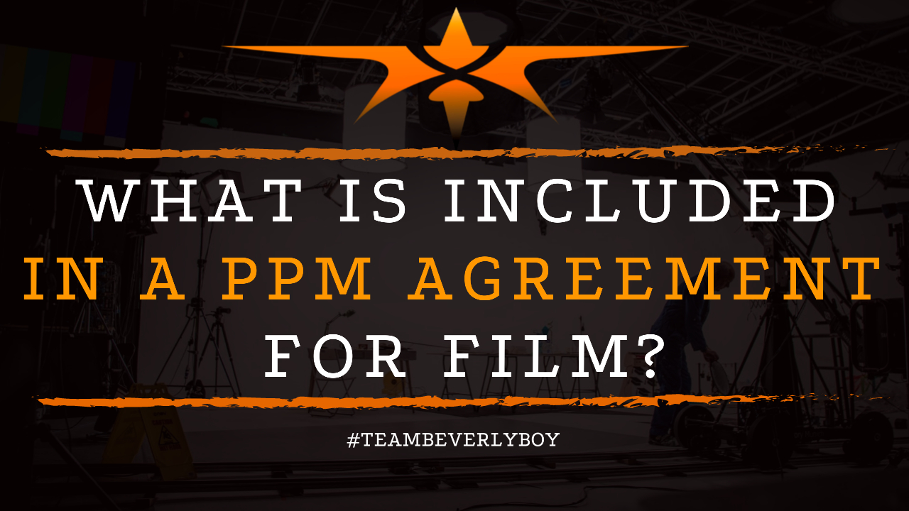What is Included in a PPM Agreement for Film