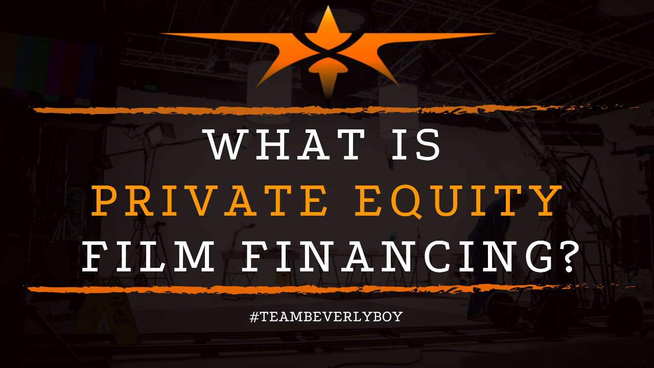 What is Private Equity Film Financing