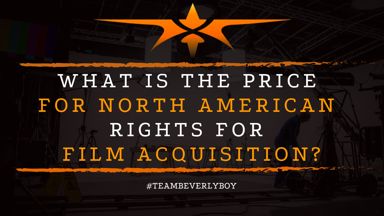 What is the Price for North American Rights for Film Acquisition