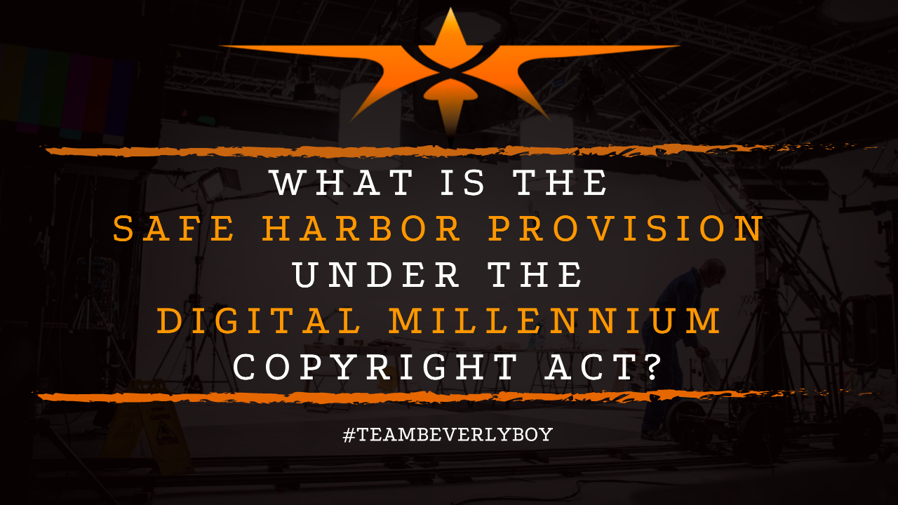 What is the Safe Harbor Provision Under the Digital Millennium Copyright Act