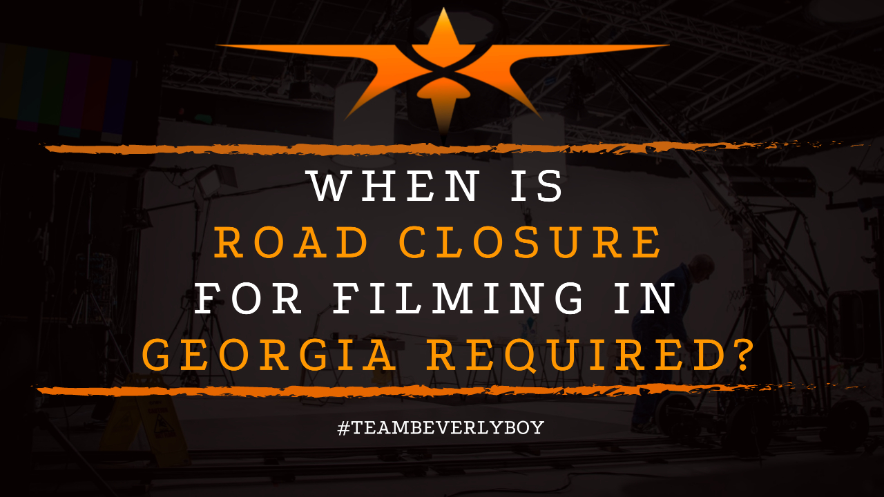 When is Road Closure for Filming in Georgia Required