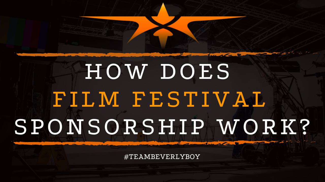 How Does Film Festival Sponsorship Work