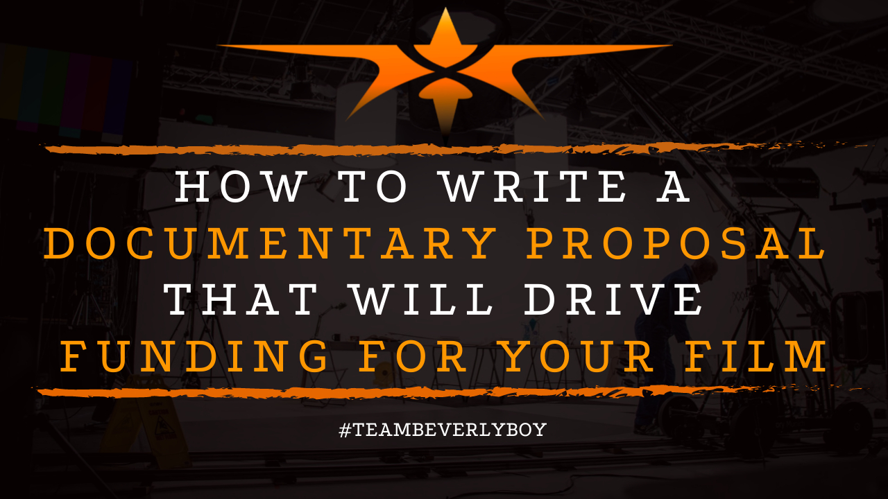 How to Write a Documentary Proposal that will Drive Funding for Your Film