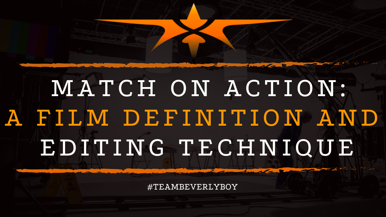 Match on Action- A Film Definition and Editing Technique