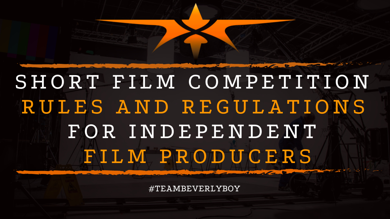 Short Film Competition Rules and Regulations for Independent Film Producers