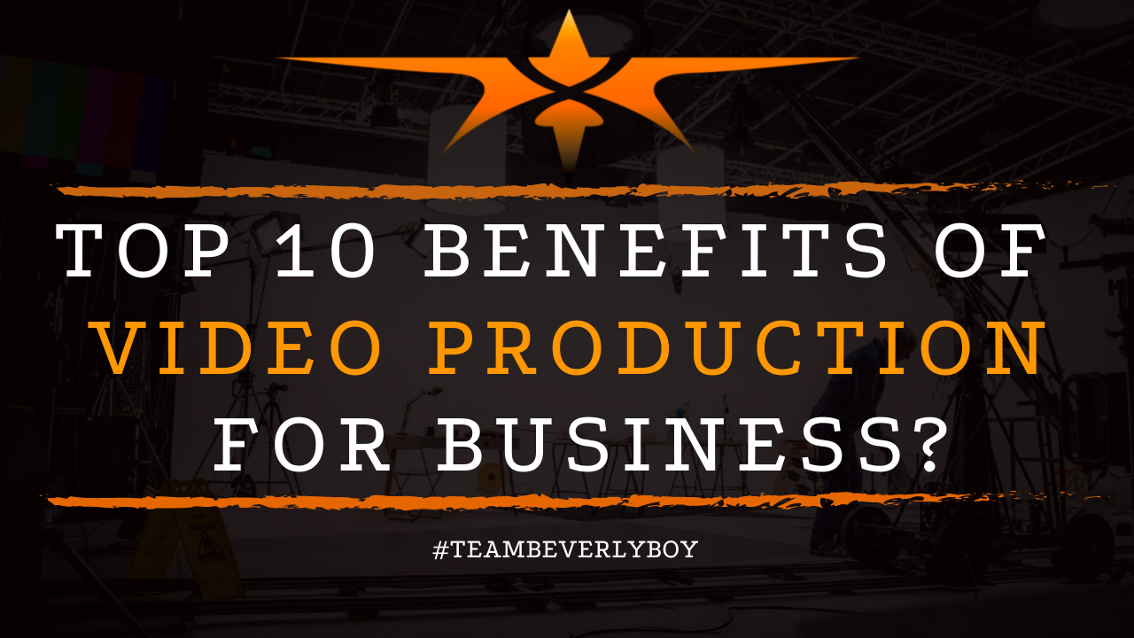 Top 10 Benefits of Video Production for Business