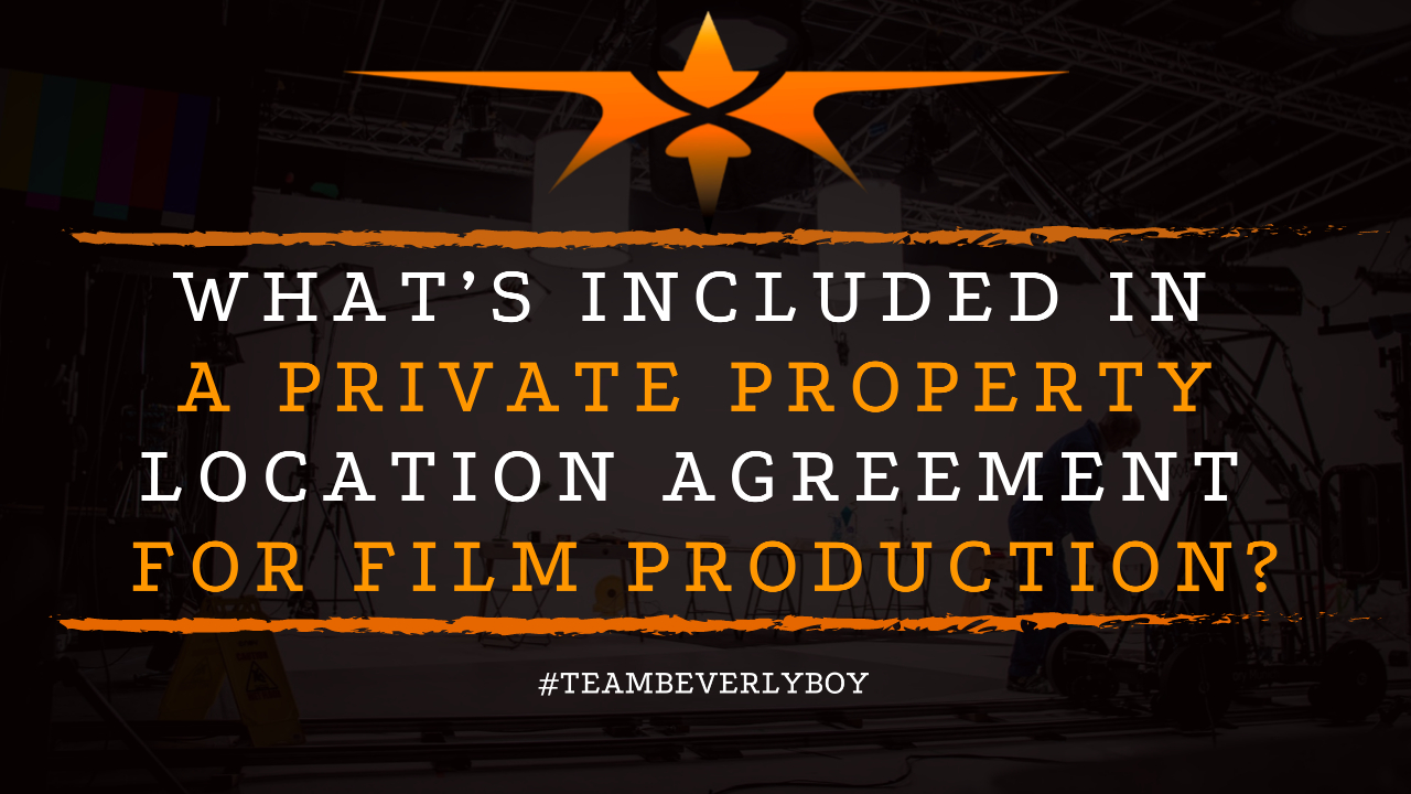 What's Included in a Private Property Location Agreement for Film Production