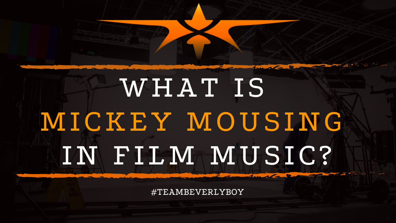 What is Mickey Mousing in Film Music