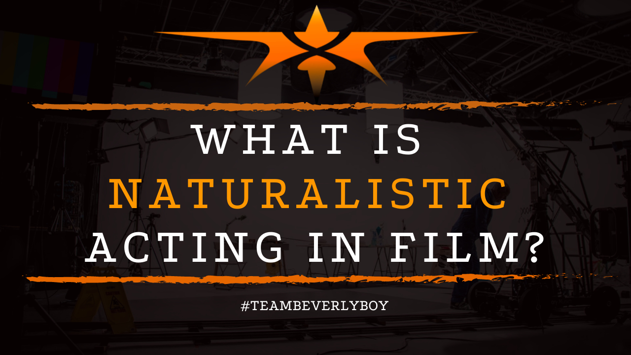 What is Naturalistic Acting in Film